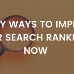 5 Easy Ways To Improve Your Search Rankings Now (Updated 2021)