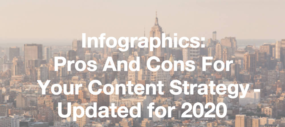 Infographics: Pros and Cons for Your Content Strategy – Updated for 2020
