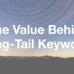 The Value Behind Long-Tail Keywords
