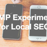 AMP Experiment for Local SEO