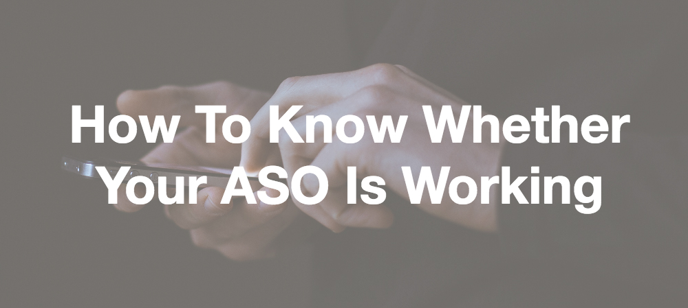 How to know whether your ASO is working