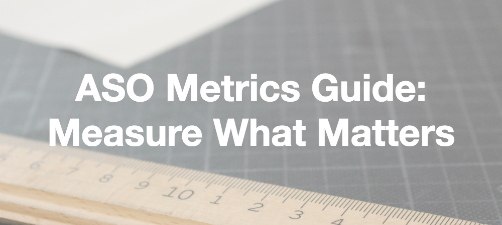 ASO Metrics Guide: Measure What Matters