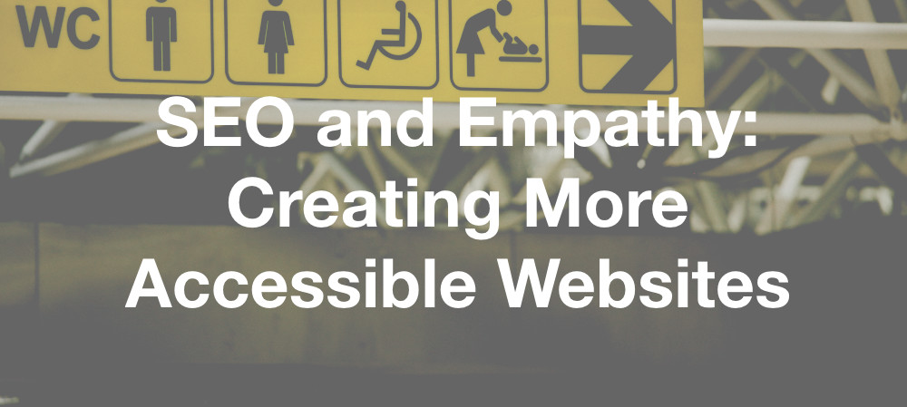 SEO and empathy: creating more accessible websites header