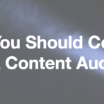 Why You Should Conduct A Content Audit