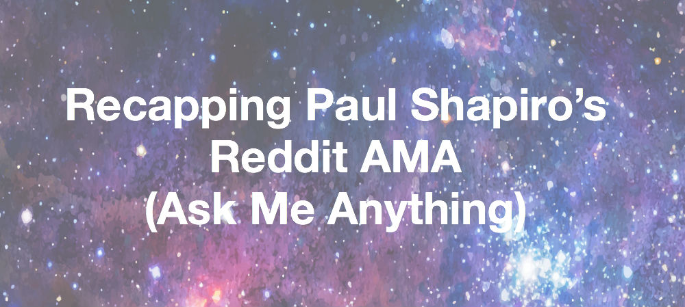 Recapping Paul Shapiro's Reddit AMA (Ask Me Anything)