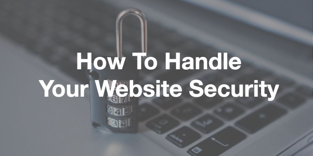 How To Handle Your Website Security