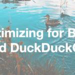 10 Ways of Optimizing for Bing & DuckDuckGo