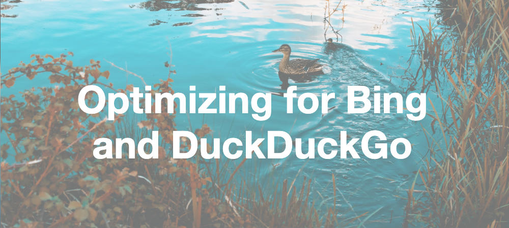Optimizing for Bing & DuckDuckGo