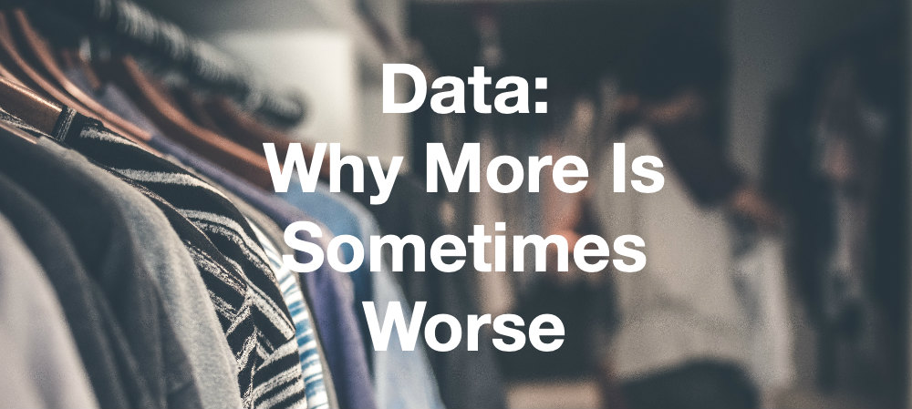 Data: Why More is Sometimes Worse
