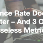 Bounce Rate Doesn't Matter – And 3 Other Useless Metrics