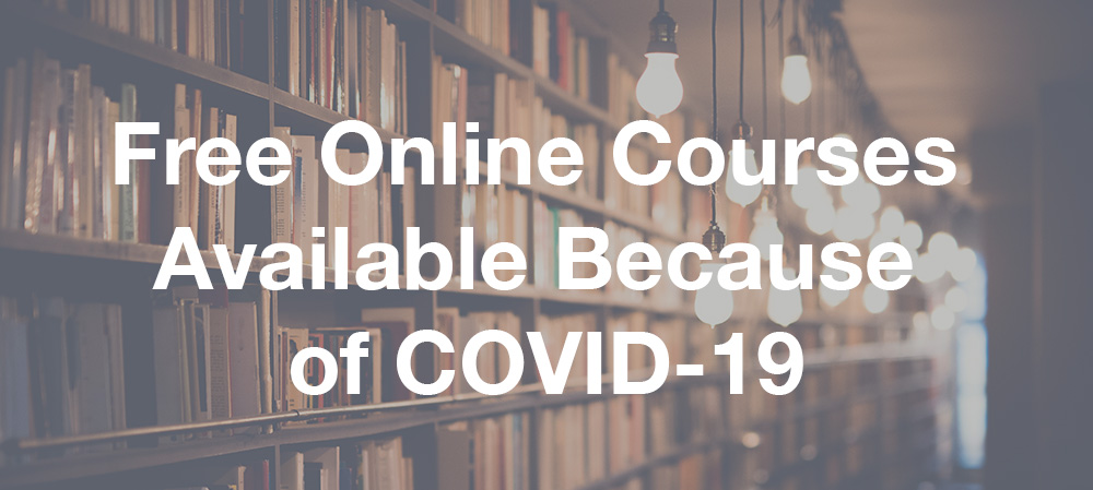Free Online Courses Available Because of COVID-19
