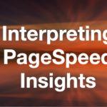 Interpreting PageSpeed Insights (2020)