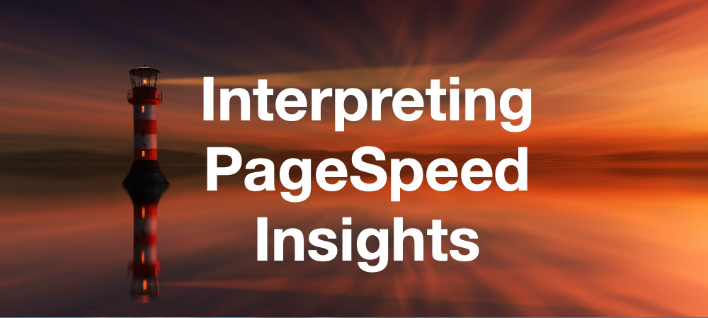 Interpreting PageSpeed Insights (2020)
