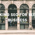 10 Helpful Tips when Tracking SEO for Blended Business