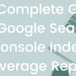 Google Index Reports: Our Comprehensive Guide to Understanding site errors