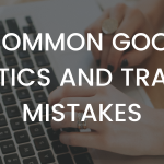 10 Common Google Analytics and Tracking Mistakes
