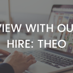 Interview with our New Hire, Theo
