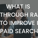 What Is Click-Through Rate and How To Improve It For Paid Search
