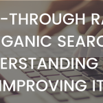 Click-Through Rate in Organic Search: Understanding and Improving It