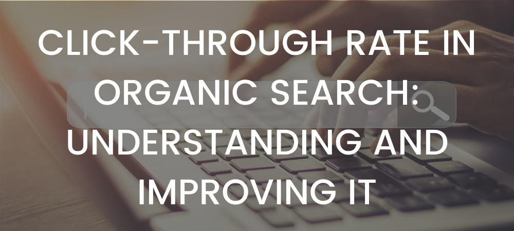 click-through rate in organic search - understanding and improving it - method and metric seo agency, vancouver