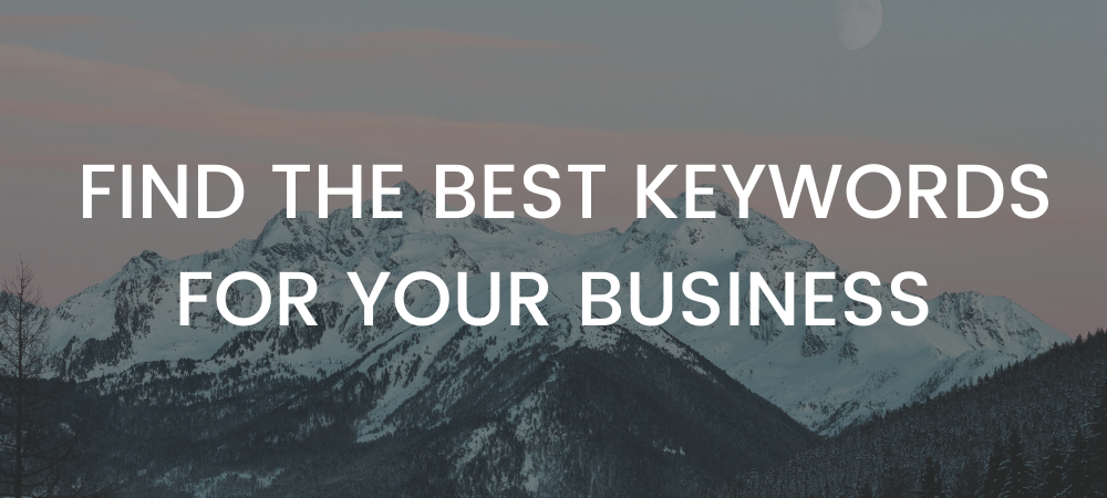 Keyword Research : Find the Best Keywords for Your Business