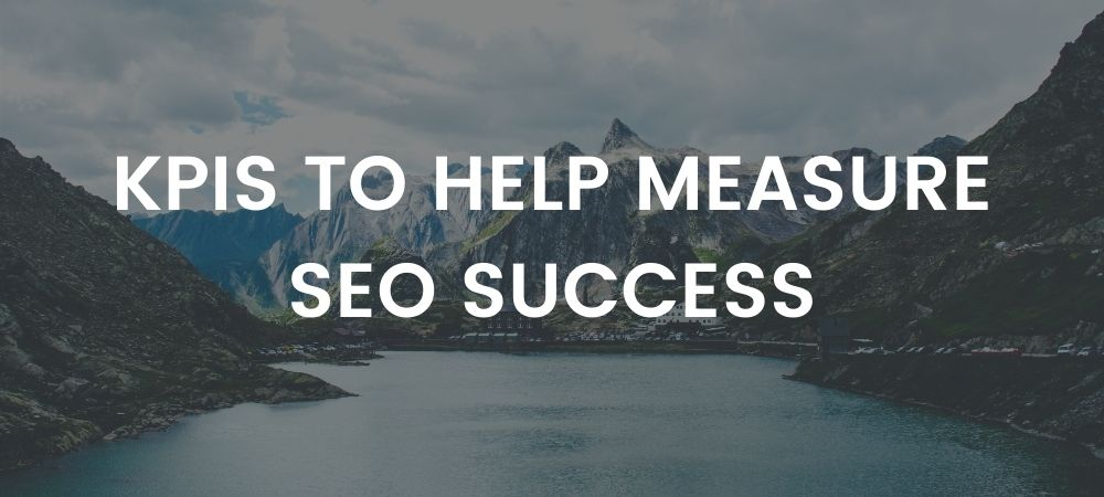 KPIs To Help Measure SEO Success