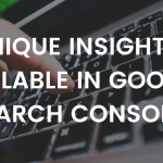 Unique Insights Available in Google Search Console